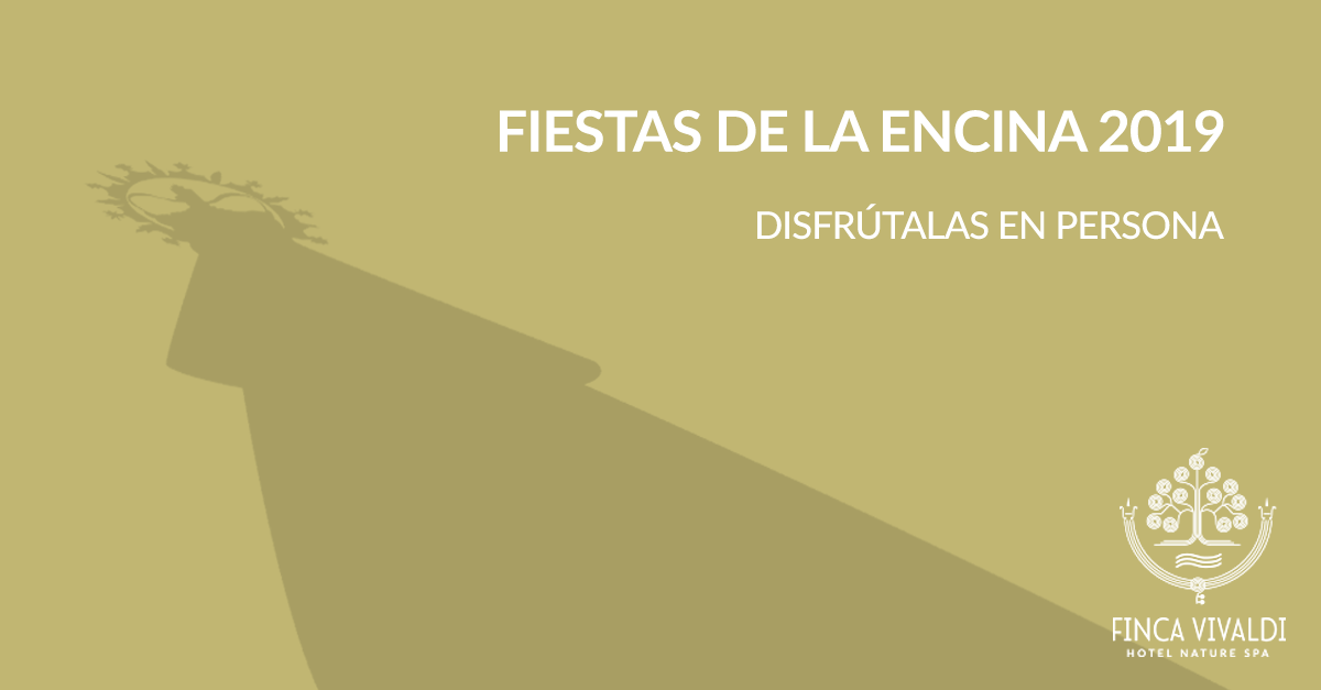 FIESTAS DE LA ENCINA 2019 - HOTEL FINCA VIVALDI